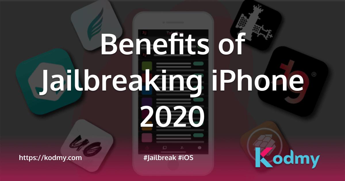 Benefits of Jailbreaking iPhone 2020