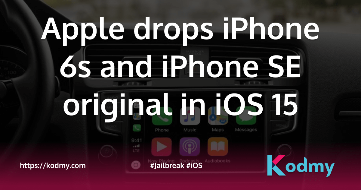Apple drops iPhone 6s and iPhone SE original in iOS 15