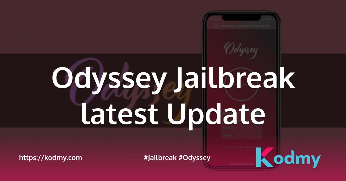 Odyssey Jailbreak latest Update