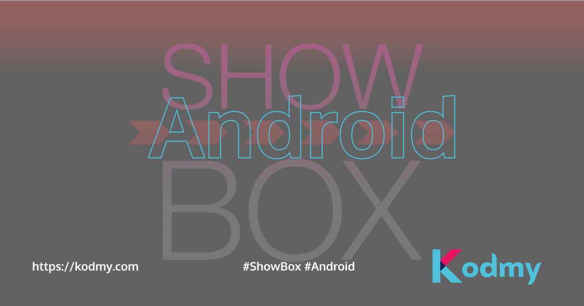 How to Download Showbox on Android [2020 Update]
